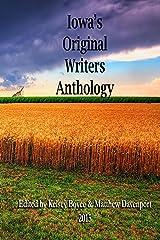 Iowa's Original Writers Anthology 2015 Kindle Edition