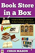 Book Store in a Box: A Guide to Reading and Listening to the Best Free Books on the Internet