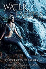 Water Faeries (A Procession of Faeries Book 4) Kindle Edition