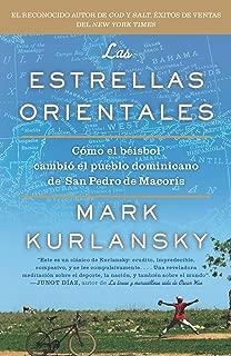 Las Estrellas Orientales: Como el beisbol cambio el pueblo dominicano de San Pedro deMacoris (Spanish Edition)