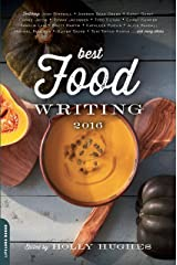 Best Food Writing 2016 Kindle Edition