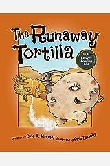 The Runaway Tortilla Kindle Edition
