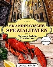 Skandinavische Spezialitäten: So funktioniert das Schlank-Geheimnis der Skandinavier - Skandinavische Rezepte für die ganze Familie (German Edition)