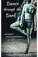 Dance through the Dark Kindle Edition