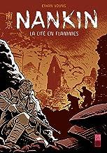 Nankin: La cité en flammes (French Edition)