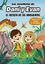 Las aventuras de Dani y Evan. El secreto de los dinosaurios (Youtubers infantiles) (Spanish Edition)