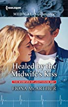 Healed by the Midwife's Kiss (The Midwives of Lighthouse Bay Book 951)