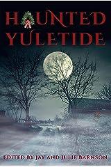 Haunted Yuletide Kindle Edition
