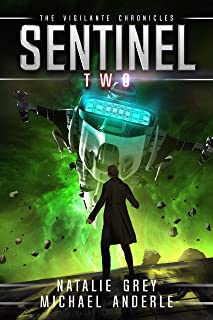 Sentinel (The Vigilante Chronicles Book 2)