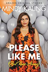 Please Like Me (But Keep Away) (Nothing Like I Imagined) Kindle Edition