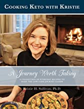 Journey to Health: A Journey Worth Taking: Cooking Keto with Kristie (Kindle edition)