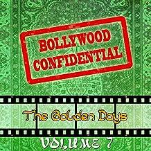 Bollywood Confidential - The Golden Days, Vol. 7 (The Original Soundtrack)