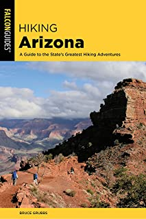 Hiking Arizona: A Guide to the State's Greatest Hiking Adventures