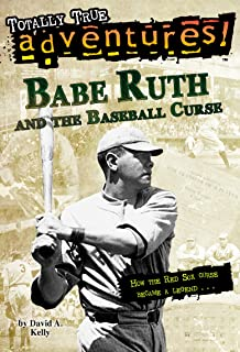 Babe Ruth and the Baseball Curse (Totally True Adventures): How the Red Sox Curse Became a Legend . . .