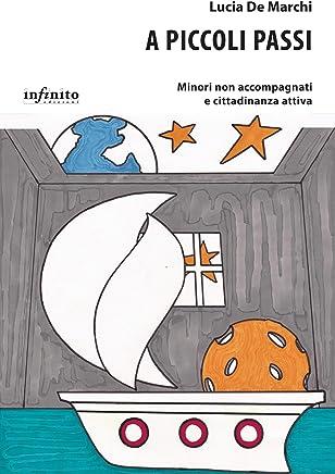 A piccoli passi: Minori non accompagnati e cittadinanza attiva (iSaggi) (Italian Edition)