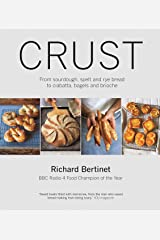 Crust: From Sourdough, Spelt, and Rye Bread to Ciabata, Bagels, and Brioche Hardcover