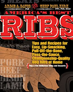 America's Best Ribs: Tips and Recipes for Easy, Lip-Smacking, Pull-Off-the-Bone, Pass-the-Sauce, Championship-Quality BBQ Ribs at Home by Paul Kirk (7-Jun-2012) Paperback