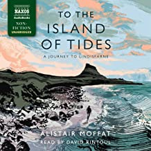 To the Island of Tides: A Journey to Lindisfarne