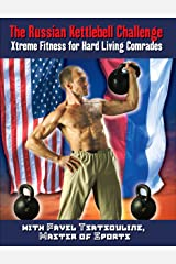 The Russian Kettlebell Challenge: Xtreme Fitness for Hard Living Comrades (English Edition) Format Kindle