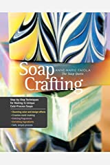 Soap Crafting: Step-by-Step Techniques for Making 31 Unique Cold-Process Soaps Kindle Edition