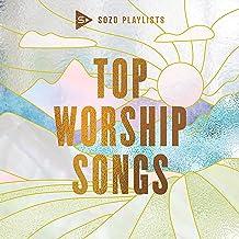 SOZO Playlists: Top Worship Songs