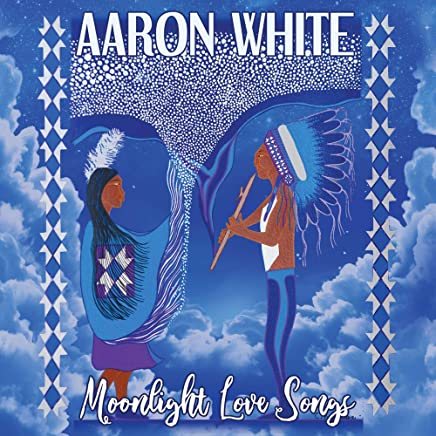 Aaron White - Moonlight Love Songs - Courting Songs for the Native American Flute (2019) LEAK ALBUM