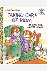 Taking Care of Mom (Little Golden Book) Kindle Edition