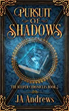Pursuit of Shadows (The Keeper Chronicles Book 2)