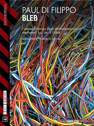 Bleb (Robotica Vol. 6)