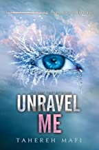 Unravel Me (Shatter Me Book 2)