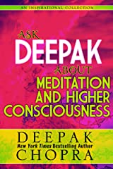 Ask Deepak About Meditation and Higher Consciousness Kindle Edition
