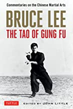 Bruce Lee The Tao of Gung Fu: A Study in the Way of Chinese Martial Art (Bruce Lee Library Book 2)