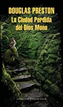 La Ciudad Perdida del Dios Mono / The Lost City of the Monkey God: A true Story (Spanish Edition)