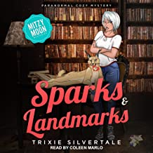 Sparks & Landmarks: Paranormal Cozy Mystery (Mitzy Moon Mysteries, Book 4)