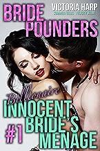 Bride Pounders: Billionaire's Innocent Bride's Menage: ( Taboo First Time Menage) (Bride Pounders- Billionaire's Innocent Bride's Men Book 1)