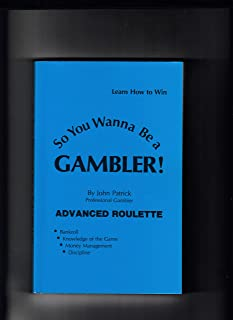 So You Wanna Be a Gambler: Advanced Roulette