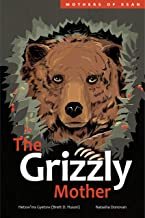 The Grizzly Mother (Volume 2) (Mothers of Xsan)