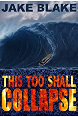 This Too Shall Collapse Kindle Edition
