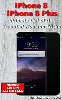 iPhone 8 / 8 Plus - Ultimate List of the Essential Tips and