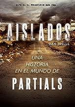 Aislados (Partials) (Spanish Edition)
