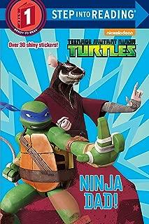 Ninja Dad! (Teenage Mutant Ninja Turtles) (Step into Reading)