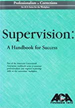 Supervision: A Handbook for Success (Professionalism in Corrections)