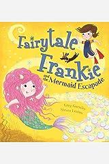 Fairytale Frankie and the Mermaid Escapade Kindle Edition