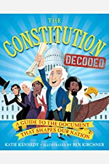 The Constitution Decoded: A Guide to the Document That Shapes Our Nation Kindle Edition