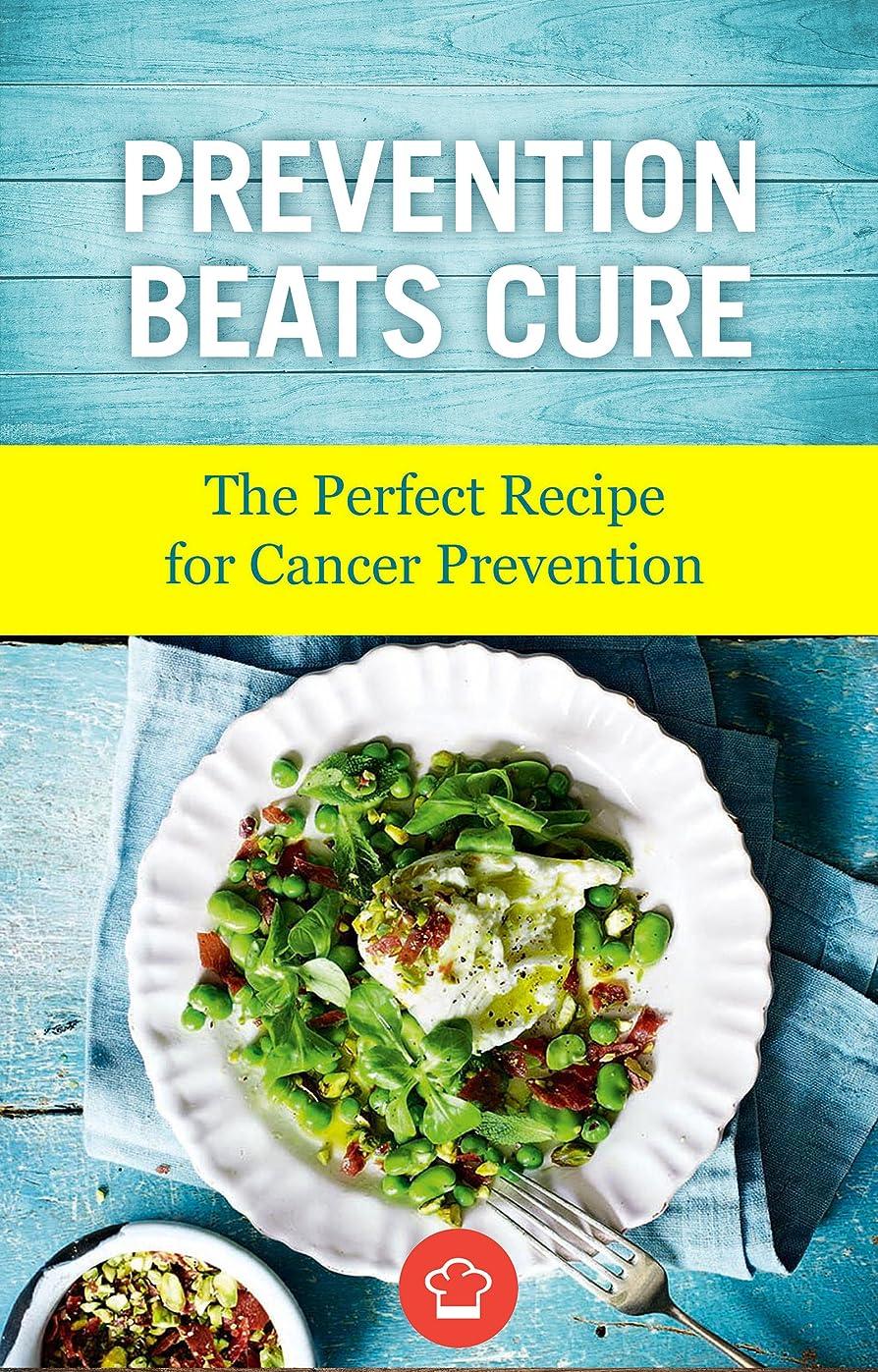 お風呂を持っている懺悔閃光Prevention Beats Cure: The Perfect Recipe for Cancer Prevention (English Edition)