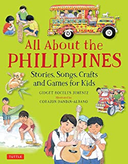 All about the Philippines: Stories, Songs, Crafts and More for Kids