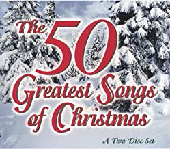 The 50 Greatest Songs of Christmas