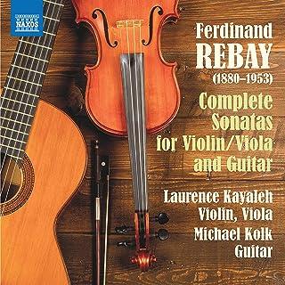 Rebay: Complete Sonatas for Violin/Viola & Guitar