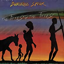 Best burning spear the fittest of the fittest Reviews