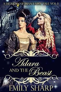 Adara and the Beast: A Modern Lesbian Fairy Tale Vol 1